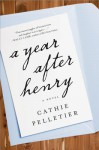 A Year After Henry - Cathie Pelletier