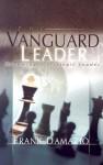 The Vanguard Leader: Becoming A Strategic Leader - Frank Damazio