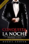 CONQUISTA LA NOCHE ( SPANISH EDITION): Cómo Atraer, Seducir y Conseguir Mujeres Honestamente (y sin Esfuerzo) (SERIE CONQUISTA nº 1) - Hugo S.Cooper, Sirjotajota 99designs