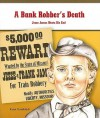 A Bank Robber's Death: Jesse James Meets His End - Joanne Randolph
