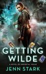 Getting Wilde: Immortal Vegas, Book 1 - Jenn Stark