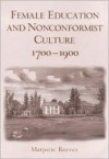 Female Education and Non-Conformist Culture, 1700-1900 - Marjorie Reeves