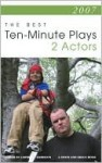 2007: The Best Ten-Minute Plays For Two Actors (Contemporary Playwright Series) - Lawrence Harbison