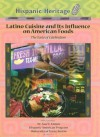Latino Cuisine and Its Influence on American Foods: The Taste of Celebration - Jean Ford