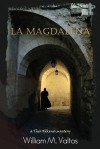 La Magdalena - William M. Valtos
