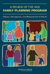 A Review of the HHS Family Planning Program: Mission, Management, and Measurement of Results [With CDROM] - Adrienne Stith Butler, Institute of Medicine, Ellen Wright Clayton