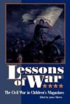 Lessons of War: The Civil War in Childern's Magazines - James Marten