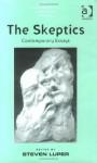 The Skeptics: Contemporary Essays (Ashgate Epistemology and Mind) - Steven Luper