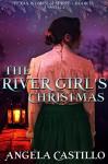 The River Girl's Christmas (Texas Women of Spirit Book 4) - Angela Castillo