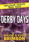 Derby Days: Hooligan Series - Book Four - Dougie Brimson, Eddy Brimson