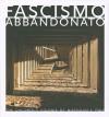 Fascismo Abbandonato - Dan Dubowitz, Penny Lewis, Patrick Duerden