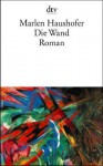 Die Wand (German Edition) - Marlen Haushofer