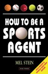 How to Be a Sports Agent - Mel Stein