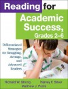Reading For Academic Success, Grades 2 6: Differentiated Strategies For Struggling, Average, And Advanced Readers - Richard W. Strong, Harvey F. Silver, Matthew J. Perini