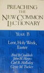 Preaching The New Common Lectionary. Year B: Lent, Holy Week, Easter - Fred B. Craddock