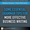 Some Essential Grammar Tips for More Effective Business Writing - Natalie Canavor, Claire Meirowitz