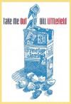 Take Me Out - Bill Littlefield, Stephen Coren