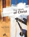 The Work of Christ - Kevin Stiffler