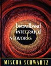 Broadband Integrated Networks - Mischa Schwartz