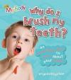 Why Do I Brush My Teeth? (My Body) - Angela Royston