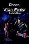 Cheon, Witch Warrior - Charlotte Stone