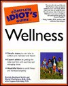 Complete Idiot's Guide to Wellness - Patricia B. Smith, Muriel K. MacFarlane, Eugene Kalnitsky