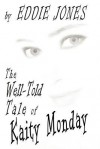 The Well-Told Tale of Kaity Monday - Eddie Jones