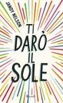 Ti darò il sole (Italian Edition) - Jandy Nelson