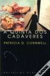 A Quinta dos Cadáveres (Kay Scarpetta #5) - Patricia Cornwell