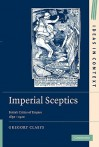 Imperial Sceptics: British Critics of Empire, 1850-1920 - Gregory Claeys