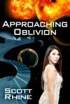 Approaching Oblivion - Scott Rhine