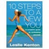 10 Steps to a New You: A Complete Guide to Revitalizing Yourself - Leslie Kenton