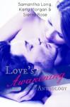 Love's Awakening Anthology - Samantha Long, Karly Morgan, Sierra Rose