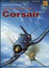 Chance Vought F4U Corsair, Vol. II - Andre R. Zbiegniewski, Arkadiusz Wróbel, Maciej Noszczak, Leszek Wieliczko, Peter Argyropoulos
