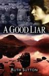 A Good Liar - Ruth Sutton