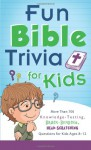 Fun Bible Trivia for Kids: More Than 700 Knowledge-Testing, Brain-Bending, Head-Scratching Questions for Kids Ages 8 to 12 - Compiled by Barbour Staff