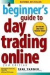 A Beginner's Guide to Day Trading Online - Special eBook Edition - Toni Turner