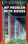 My Problem with Doors - Scott D. Southard