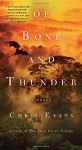 Of Bone and Thunder: A Novel - Chris Evans