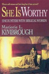 She Is Worthy: Encounters with Biblical Women - Marjorie L. Kimbrough