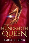 The Hundredth Queen - Emily R. King