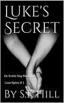 Luke's Secret (An Erotic Gay Romance) (Love Byte Series Book 1) - By S.K Hill, William Johnson