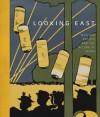 Looking East: Western Artists and the Allure of Japan - Helen Burnham, Sarah Thompson, Jane Braun