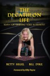 The Decathlon Life: Tools for Crafting Your Retirement - Bill Dyke, Betty Siegel