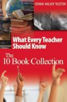 What Every Teacher Should Know: The 10 Book Collection - Donna E. Walker Tileston