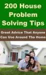 200 House Problem Solving Tips - - Robert Spencer