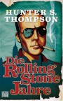 Die Rolling-Stone-Jahre - Hunter S. Thompson
