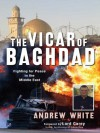 The Vicar of Baghdad - Andrew White