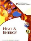 God's Design for the Physical World: Heat and Energy (God's Design Series) - Debbie Lawrence, Richard Lawrence