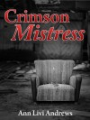 Crimson Mistress (Rehab for Superheroes) - Ann Livi Andrews